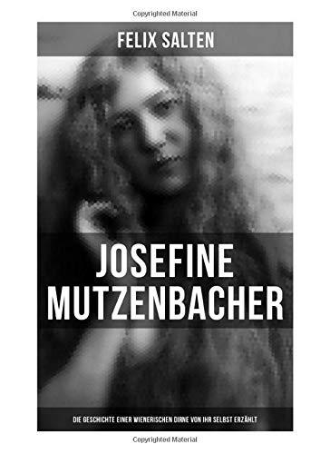 Josefine Mutzenbacher: Die Geschichte einer Wienerischen Dirne von ihr selbst erzählt: Erotik Klassiker
