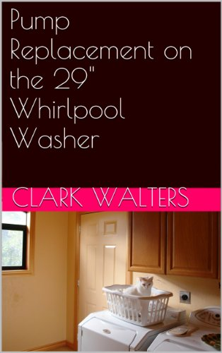 """Pump Replacement on the 29\"""" Whirlpool Washer (English Edition)"""
