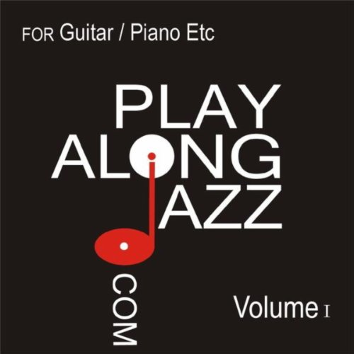 Play Along Jazz.Com - For Guitar/ Piano Vol I