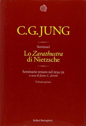 Lo «Zarathustra» di Nietzsche. Seminario tenuto nel 1934-39. Maggio 1934-marzo 1935 (Vol. 1)