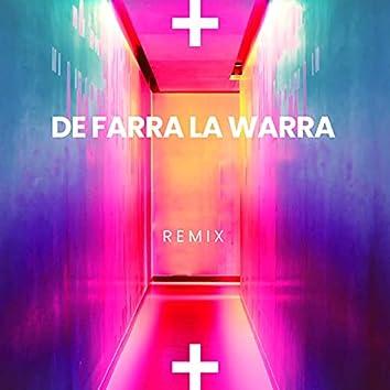 De Farra la Warra (Remix)