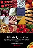 Atlante qualivita 2009. I prodotti agroalimentari italiani DOP, IGP, STG