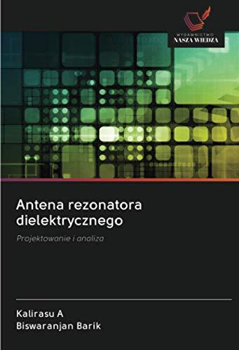 Antena rezonatora dielektrycznego: Projektowanie i analiza