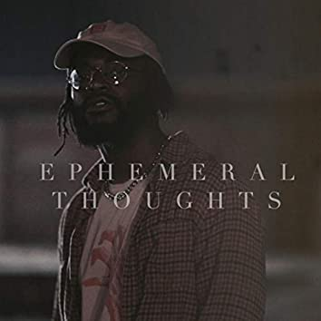 Ephemeral Thoughts