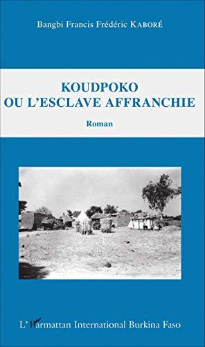 Koudpoko ou l'esclave affranchie: Roman