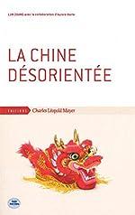 La Chine désorientée - Cinq ans d'histoire contemporaine de Zhang