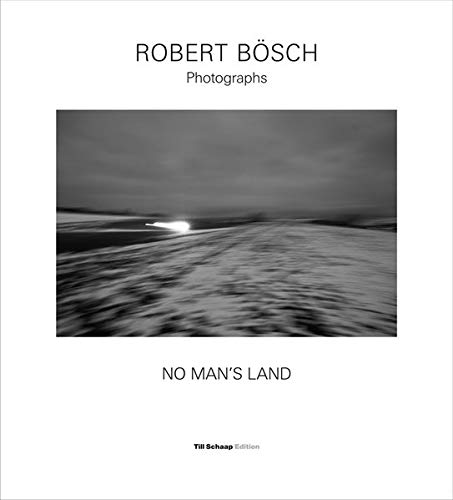 Robert Bösch: No Man's Land