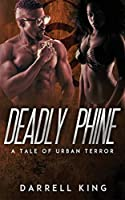 Deadly Phine: A Tale of Urban Terror
