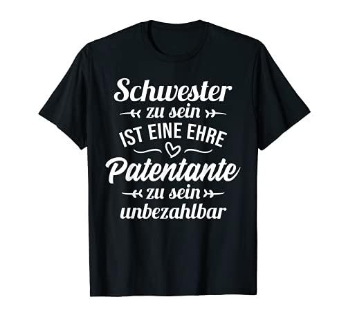 Schwester und Patentante - Taufpatin Tante Taufen Geschenk T-Shirt