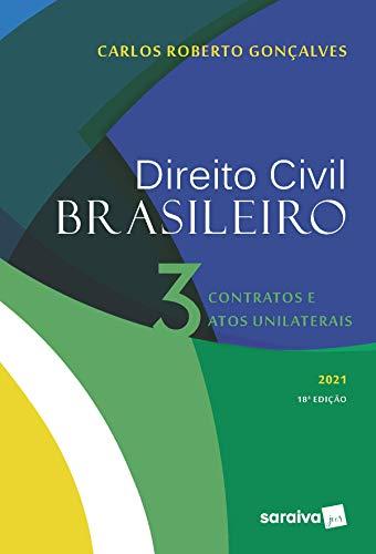 Direito Civil Brasileiro: Contratos e Atos Unilaterais: Volume 3