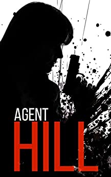 Agent Hill: Season 1, Episode 1: Powerless by [James Hunt]