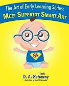Meet Supertot Smart Art (The Art of Early Learning Series)