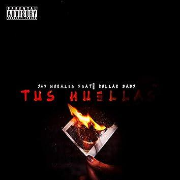 Tus Huellas (feat. Dollar Baby)