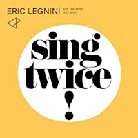 Sing Twice! - Eric Legnini and the Afro Jazz Beat by Eric Legnini and the Afro Jazz Beat