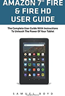 """Amazon 7"""" Fire & Fire HD User Guide: The Com"""
