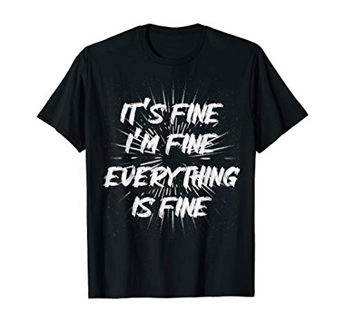 AZSTEEL I'm Fine - It's Everything is T-Shirt   Tshirt for Men Women, White Or Black T Shirt, Best Papa Ever Size S 5XL