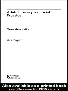 Adult Literacy as Social Practice: More Than Skills (New Approaches to Adult Language, Literacy and Numeracy)