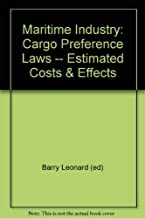 Maritime Industry: Cargo Preference Laws -- Estimated Costs & Effects