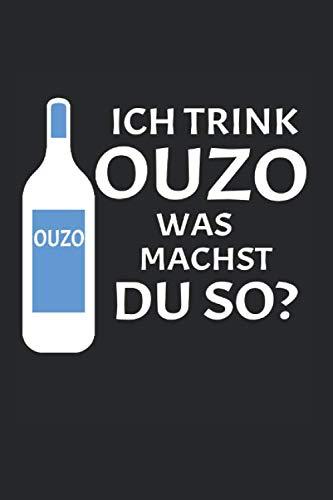Notizbuch ca A5 Kariert 120 Seiten Geschenkidee: Ich Trink Ouzo Was Machst Du So Saufen Alkohol Party Schnaps