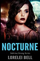 Nocturne (Sabrina Strong Series Book 3)