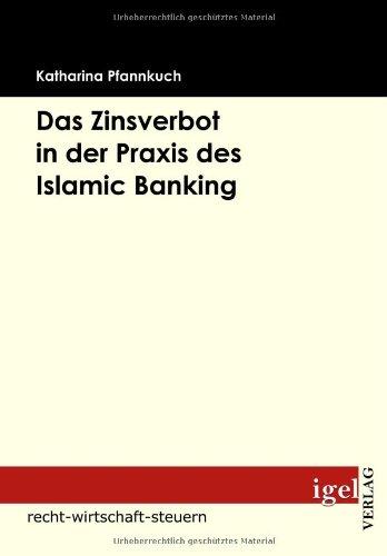 Das Zinsverbot in der Praxis des Islamic Banking