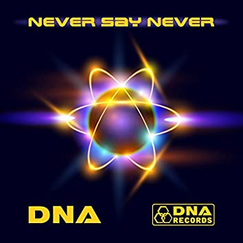 DNA - Never Say Never EP