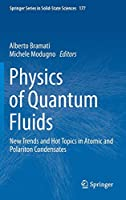 Physics of Quantum Fluids: New Trends and Hot Topics in Atomic and Polariton Condensates (Springer Series in Solid-State Sciences, 177)