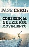 Fase Cero: Coherencia, Nutrición, Movimiento.