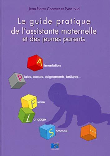Le guide pratique de l'assistante maternelle et des jeunes parents