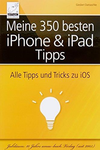 Meine 350 besten iPhone & iPad Tipps: Alle Tipps und Tricks zu iOS 9 und iOS 8 (für alle iPhone- und iPad-Modelle geeignet) by Giesbert Damaschke (2014-12-12)