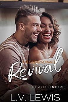 Revival: A Rockstar Romance (The Rock Legend Series Book 3) by [L.V. Lewis]