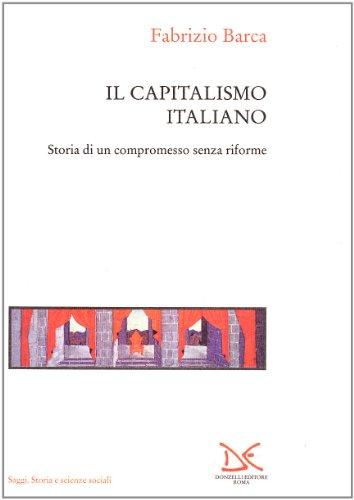 Il capitalismo italiano. Storia di un compromesso senza riforme