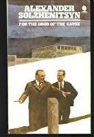 For the Good of the Cause 0722180276 Book Cover