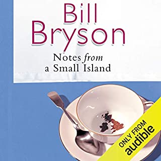 Notes From a Small Island                   By:                                                                                                                                 Bill Bryson                               Narrated by:                                                                                                                                 William Roberts                      Length: 10 hrs and 29 mins     1,517 ratings     Overall 4.4