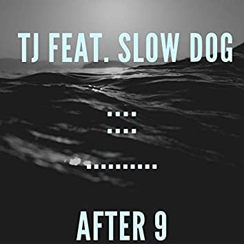 After 9 (feat. Slow Dog)