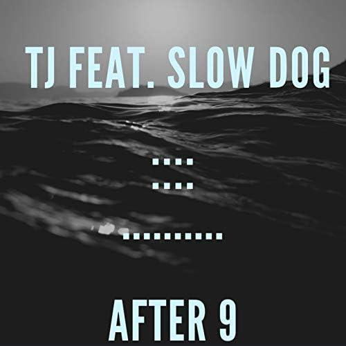 TJ feat. Slow Dog
