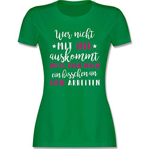 Sprüche - Wer mit Mir Nicht auskommt - rosa - M - Grün - Tshirt Bedruckt sprüche - L191 - Tailliertes Tshirt für Damen und Frauen T-Shirt