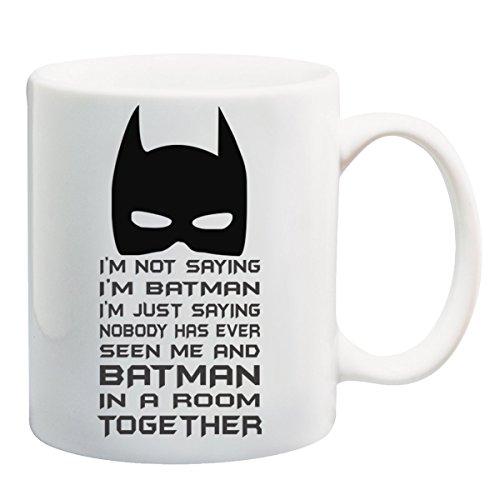 printify I'm Not Saying I'm Batman Funny Mug