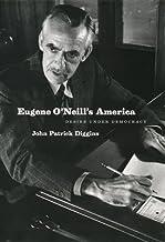 Eugene O'Neill's America: Desire Under Democracy