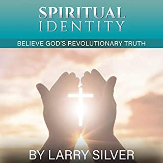 Spiritual Identity: Believe God's Revolutionary Truth audiobook cover art