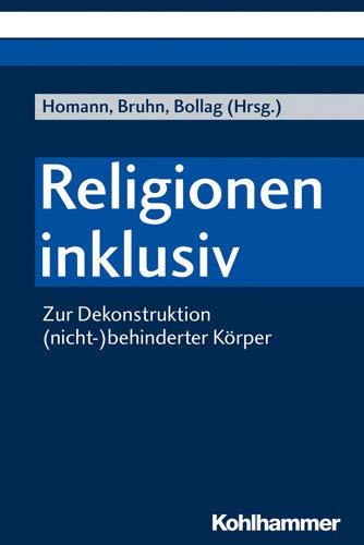 Religionen Inklusiv: Zur Dekonstruktion Nicht-behinderter Korper