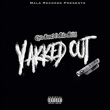Yakked Out (feat. Mike Milli$)
