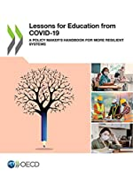 Lessons for Education from Covid-19: A Policy Maker's Handbook for More Resilient Systems