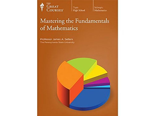 The Great Courses: Mastering the Fundamentals of Mathematics