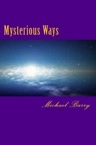Book: Mysterious Ways by Michael Barry
