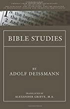 Bible Studies: Contributions chiefly from Papyri and Inscriptions to the History of the Language, Literature, and Religion of Hellenistic Judaism and Primitive Christianity