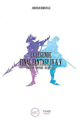 La Légende Final Fantasy IV & V: Genèse et coulisses d'un jeu culte...