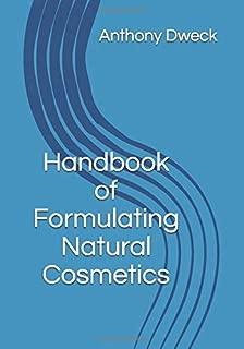 Handbook of Formulating Natural Cosmetics (Dweck Books)