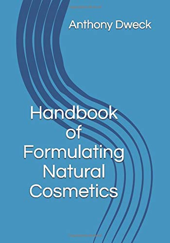Handbook of Formulating Natural Cosmetics (Dweck Books, Band 3)