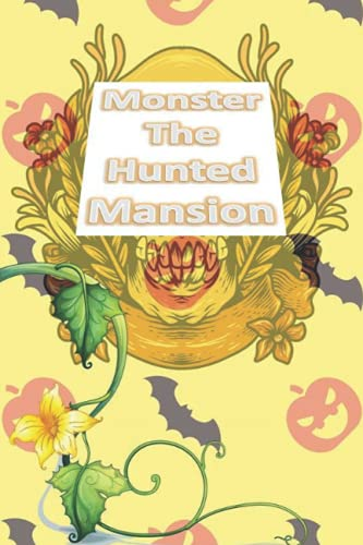 Monster The Hunted Mansion: Halloween Blank Ruled 6 x 9 in 120 Pages Note Book Black Bat Pattern. Primary Hallowen Notebook Collected Work Of Jim Morrison
